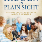 Why Are Some Of Our Best Leaders Hiding In Plain Sight And How Can We Help Them Improve Collaboration In Their Schools?